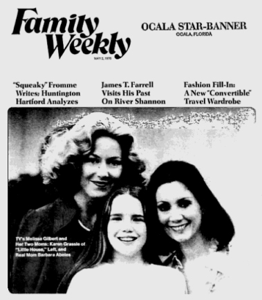A scan of the May 2, 1976 issue of FAMILY WEEKLY showing Melissa Gilbert and her two Moms.