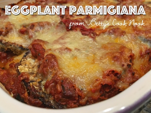 An Eggplant Parmigiana Recipe From Betty's Cook Nook